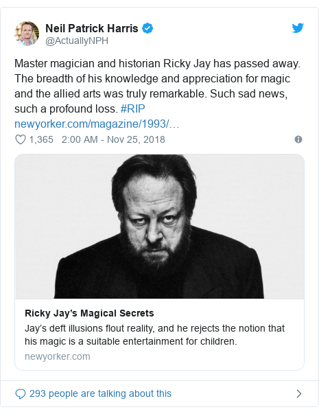Twitter post by @ActuallyNPH: Master magician and historian Ricky Jay has passed away. The breadth of his knowledge and appreciation for magic and the allied arts was truly remarkable. Such sad news, such a profound loss. #RIP