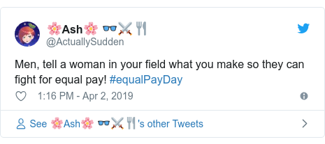 Twitter post by @ActuallySudden: Men, tell a woman in your field what you make so they can fight for equal pay! #equalPayDay