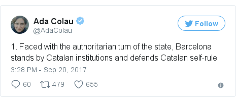Twitter post by @AdaColau: 1. Faced with the authoritarian turn of the state, Barcelona stands by Catalan institutions and defends Catalan self-rule