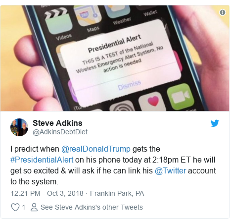 Twitter post by @AdkinsDebtDiet: I predict when @realDonaldTrump gets the #PresidentialAlert on his phone today at 2 18pm ET he will get so excited & will ask if he can link his @Twitter account to the system.