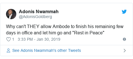 """Twitter post by @AdonisGoldberg: Why can't THEY allow Ambode to finish his remaining few days in office and let him go and """"Rest in Peace"""""""