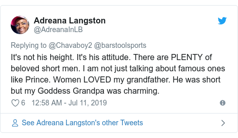 Twitter post by @AdreanaInLB: It's not his height. It's his attitude. There are PLENTY of beloved short men. I am not just talking about famous ones like Prince. Women LOVED my grandfather. He was short but my Goddess Grandpa was charming.