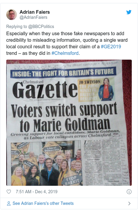 Twitter post by @AdrianFaiers: Especially when they use those fake newspapers to add credibility to misleading information, quoting a single ward local council result to support their claim of a #GE2019 trend – as they did in #Chelmsford.