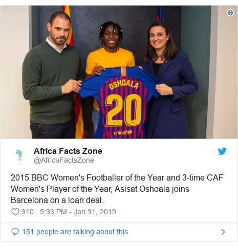Twitter post by @AfricaFactsZone: 2015 BBC Women's Footballer of the Year and 3-time CAF Women's Player of the Year, Asisat Oshoala joins Barcelona on a loan deal.