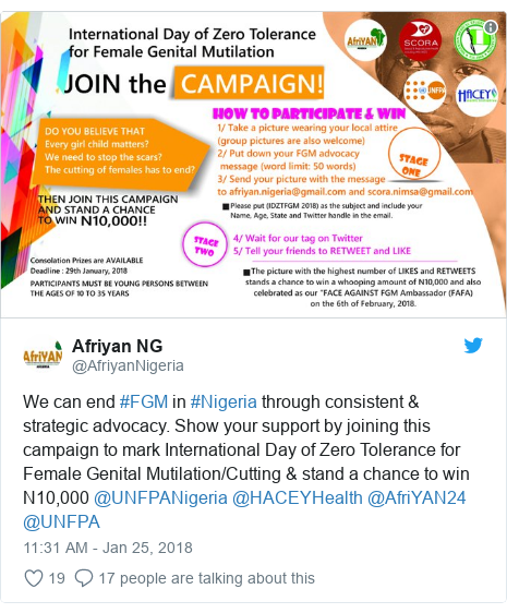 Twitter post by @AfriyanNigeria: We can end #FGM in #Nigeria through consistent & strategic advocacy. Show your support by joining this campaign to mark International Day of Zero Tolerance for Female Genital Mutilation/Cutting & stand a chance to win N10,000 @UNFPANigeria @HACEYHealth @AfriYAN24 @UNFPA