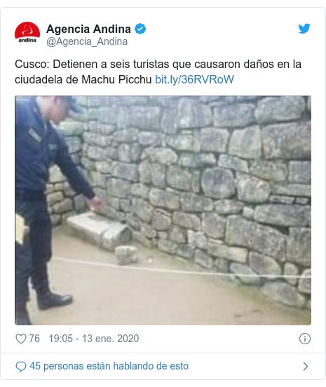 Publicación de Twitter por @Agencia_Andina: Cusco  Detienen a seis turistas que causaron daños en la ciudadela de Machu Picchu