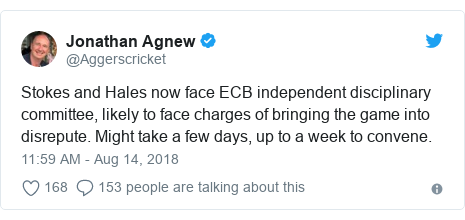 Twitter post by @Aggerscricket: Stokes and Hales now face ECB independent disciplinary committee, likely to face charges of bringing the game into disrepute. Might take a few days, up to a week to convene.