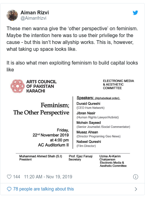 Twitter post by @Aimanfrizvi: These men wanna give the 'other perspective' on feminism. Maybe the intention here was to use their privilege for the cause - but this isn't how allyship works. This is, however, what taking up space looks like.It is also what men exploiting feminism to build capital looks like