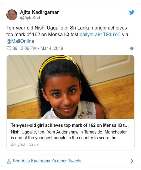 Twitter හි @AjitaKad කළ පළකිරීම: Ten-year-old Nishi Uggalle of Sri Lankan origin achieves top mark of 162 on Mensa IQ test  via @MailOnline