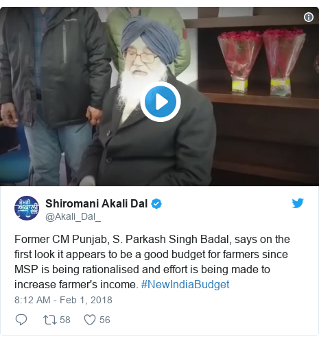 Twitter post by @Akali_Dal_: Former CM Punjab, S. Parkash Singh Badal, says on the first look it appears to be a good budget for farmers since MSP is being rationalised and effort is being made to increase farmer's income. #NewIndiaBudget