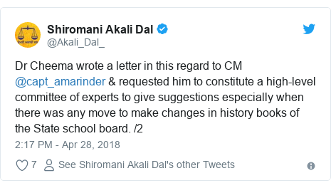 Twitter post by @Akali_Dal_: Dr Cheema wrote a letter in this regard to CM @capt_amarinder & requested him to constitute a high-level committee of experts to give suggestions especially when there was any move to make changes in history books of the State school board. /2