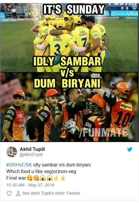 Twitter post by @AkhilTupili: #SRHvCSK idly sambar v/s dum biryani Which food u like veg(or)non-vegFinal war😋😋😱😱🤞🤞