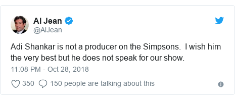 Twitter post by @AlJean: Adi Shankar is not a producer on the Simpsons.  I wish him the very best but he does not speak for our show.