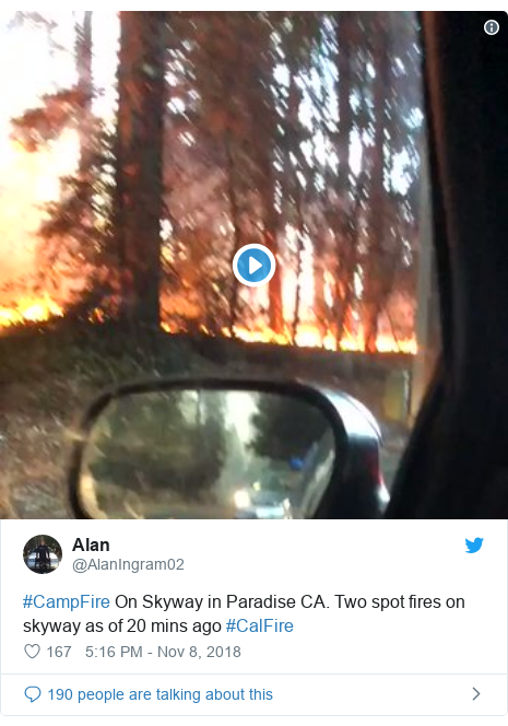 Twitter post by @AlanIngram02: #CampFire On Skyway in Paradise CA. Two spot fires on skyway as of 20 mins ago #CalFire