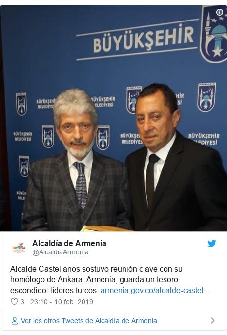 Publicación de Twitter por @AlcaldiaArmenia: Alcalde Castellanos sostuvo reunión clave con su homólogo de Ankara. Armenia, guarda un tesoro escondido  líderes turcos.