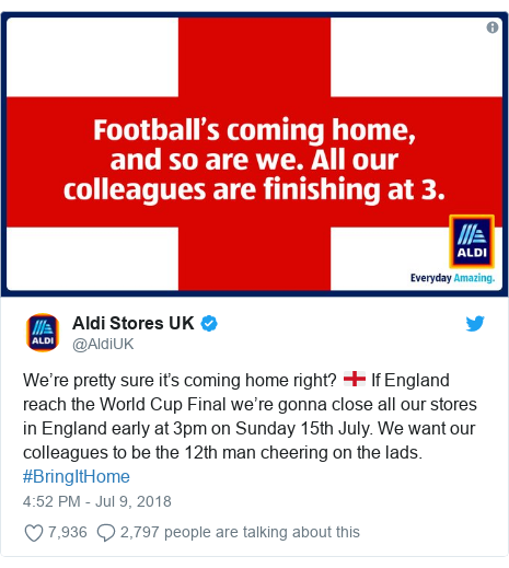 Twitter post by @AldiUK: We're pretty sure it's coming home right? 🏴󠁧󠁢󠁥󠁮󠁧󠁿 If England reach the World Cup Final we're gonna close all our stores in England early at 3pm on Sunday 15th July. We want our colleagues to be the 12th man cheering on the lads. #BringItHome