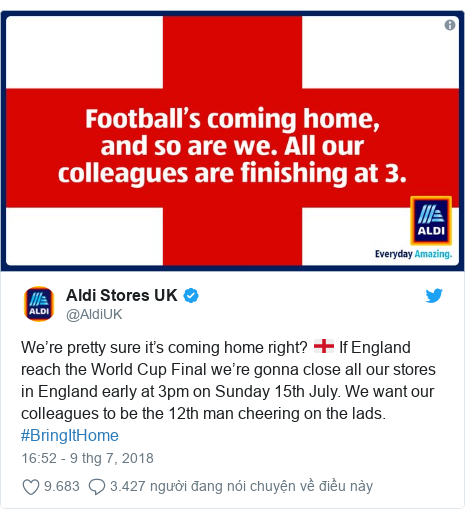 Twitter bởi @AldiUK: We're pretty sure it's coming home right? 🏴 If England reach the World Cup Final we're gonna close all our stores in England early at 3pm on Sunday 15th July. We want our colleagues to be the 12th man cheering on the lads. #BringItHome