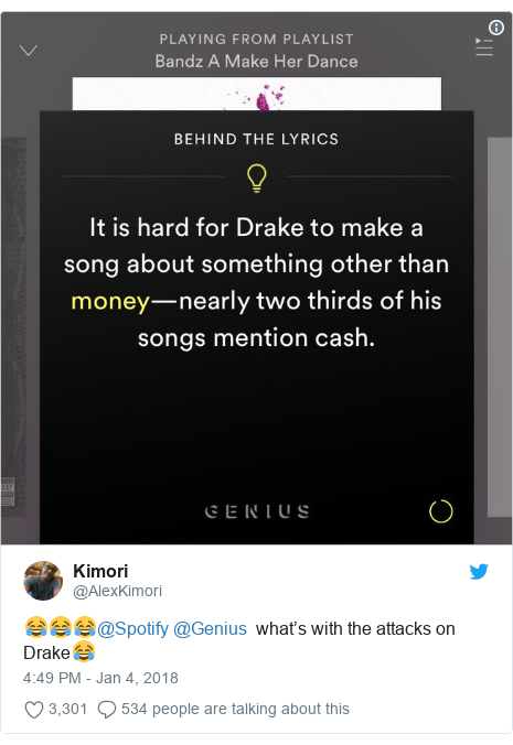 Twitter post by @AlexKimori: 😂😂😂@Spotify @Genius  what's with the attacks on Drake😂