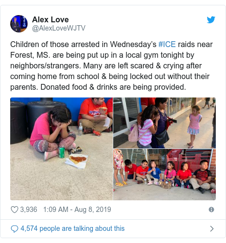 Twitter post by @AlexLoveWJTV: Children of those arrested in Wednesday's #ICE raids near Forest, MS. are being put up in a local gym tonight by neighbors/strangers. Many are left scared & crying after coming home from school & being locked out without their parents. Donated food & drinks are being provided.