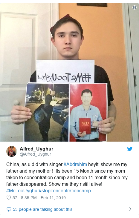 Twitter post by @Alfred_Uyghur: China, as u did with singer #Abdrehim heyit, show me my father and my mother !  Its been 15 Month since my mom taken to concentration camp and been 11 month since my father disappeared. Show me they r still alive! #MeTooUyghur#stopconcentrationcamp