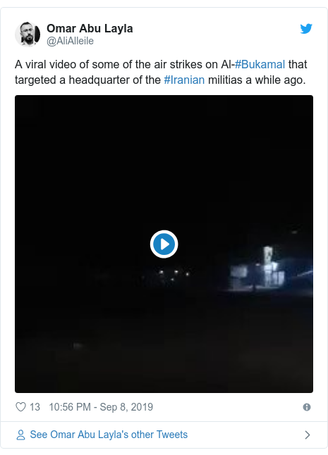 Twitter post by @AliAlleile: A viral video of some of the air strikes on Al-#Bukamal that targeted a headquarter of the #Iranian militias a while ago.