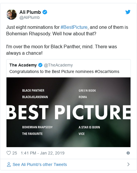 Twitter post by @AliPlumb: Just eight nominations for #BestPicture, and one of them is Bohemian Rhapsody. Well how about that?I'm over the moon for Black Panther, mind. There was always a chance!