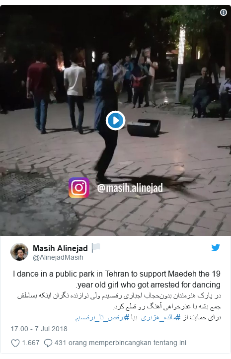 Twitter pesan oleh @AlinejadMasih: I dance in a public park in Tehran to support Maedeh the 19 year old girl who got arrested for dancing.در پارک هنرمندان بدونحجاب اجباری رقصیدم ولی نوازنده نگران اینکه بساطش جمع بشه با عذرخواهی آهنگ رو قطع کرد.برای حمایت از #مائده_هژبری  بیا #برقص_تا_برقصیم