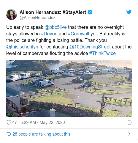 Twitter post by @AlisonHernandez: #StayAlert  Up early to speak @bbc5live that there are no overnight stays allowed in #Devon and #Cornwall yet. But reality is the police are fighting a losing battle. Thank you @thisischerilyn for contacting @10DowningStreet about the level of campervans flouting the advice #ThinkTwice
