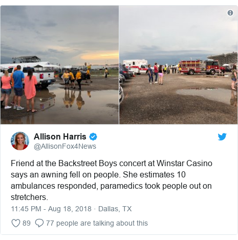 Twitter post by @AllisonFox4News: Friend at the Backstreet Boys concert at Winstar Casino says an awning fell on people. She estimates 10 ambulances responded, paramedics took people out on stretchers.