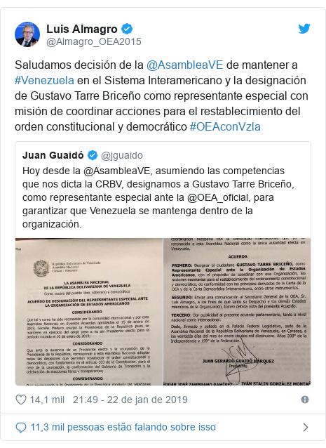 Twitter post de @Almagro_OEA2015: Saludamos decisión de la @AsambleaVE de mantener a #Venezuela en el Sistema Interamericano y la designación de Gustavo Tarre Briceño como representante especial con misión de coordinar acciones para el restablecimiento del orden constitucional y democrático #OEAconVzla