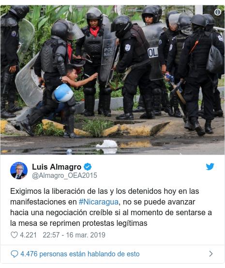 Publicación de Twitter por @Almagro_OEA2015: Exigimos la liberación de las y los detenidos hoy en las manifestaciones en #Nicaragua, no se puede avanzar hacia una negociación creíble si al momento de sentarse a la mesa se reprimen protestas legítimas