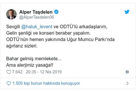 @AlperTasdelen06 tarafından yapılan Twitter paylaşımı: Sevgili @haluk_levent ve ODTÜ'lü arkadaşlarım, Gelin şenliği ve konseri beraber yapalım. ODTÜ'nün hemen yakınında Uğur Mumcu Parkı'nda ağırlarız sizleri.Bahar gelmiş memlekete...Ama alerjimiz yasağa!!