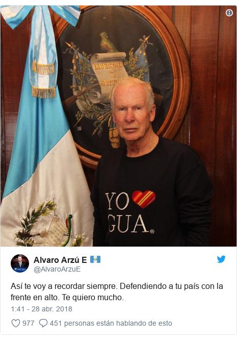 Publicación de Twitter por @AlvaroArzuE: Así te voy a recordar siempre. Defendiendo a tu país con la frente en alto. Te quiero mucho.