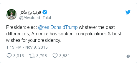 Twitter post by @Alwaleed_Talal: President elect @realDonaldTrump whatever the past differences, America has spoken, congratulations & best wishes for your presidency.