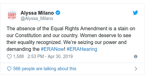 Twitter post by @Alyssa_Milano: The absence of the Equal Rights Amendment is a stain on our Constitution and our country. Women deserve to see their equality recognized. We're seizing our power and demanding the #ERANow! #ERAHearing