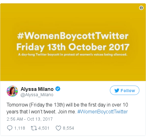 Twitter post by @Alyssa_Milano: Tomorrow (Friday the 13th) will be the first day in over 10 years that I won't tweet. Join me. #WomenBoycottTwitter