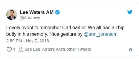 Twitter post by @Amanwy: Lovely event to remember Carl earlier. We all had a chip butty in his memory. Nice gesture by @ann_jonesam
