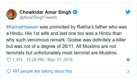 Twitter post by @AmarSinghTweets: #KamalHaasan was promoted by Rekha's father who was a Hindu. His 1st wife and last one too was a Hindu than why such venomous remark. Godse was definitely a killer but was not of a degree of 26/11. All Muslims are not terrorists but unfortunately most terrorist are Muslims.