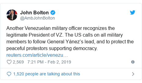 Twitter post by @AmbJohnBolton: Another Venezuelan military officer recognizes the legitimate President of VZ. The US calls on all military members to follow General Yánez's lead, and to protect the peaceful protestors supporting democracy.