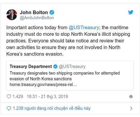 Twitter bởi @AmbJohnBolton: Important actions today from @USTreasury; the maritime industry must do more to stop North Korea's illicit shipping practices. Everyone should take notice and review their own activities to ensure they are not involved in North Korea's sanctions evasion.