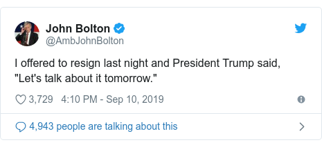 """Twitter post by @AmbJohnBolton: I offered to resign last night and President Trump said, """"Let's talk about it tomorrow."""""""
