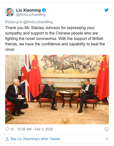 Twitter post by @AmbLiuXiaoMing: Thank you Mr. Stanley Johnson for expressing your sympathy and support to the Chinese people who are fighting the novel coronavirus. With the support of British friends, we have the confidence and capability to beat the virus!