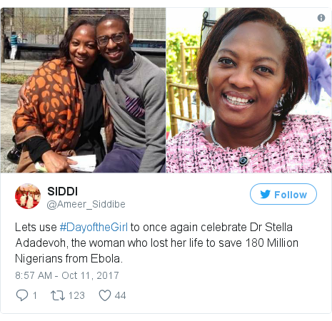 Twitter post by @Ameer_Siddibe: Lets use #DayoftheGirl to once again celebrate Dr Stella Adadevoh, the woman who lost her life to save 180 Million Nigerians from Ebola. pic.twitter.com/FOtTf9xlUV