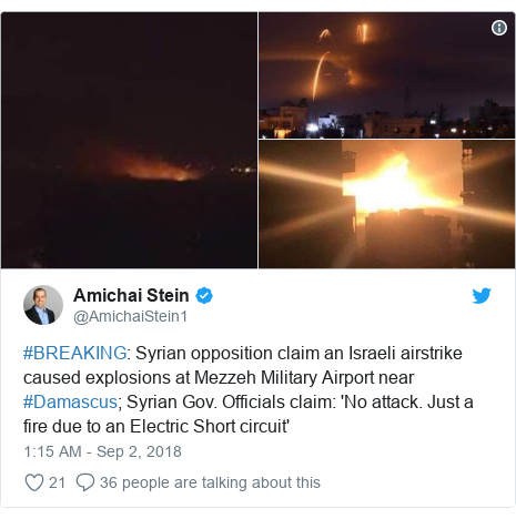 Twitter post by @AmichaiStein1: #BREAKING  Syrian opposition claim an Israeli airstrike caused explosions at Mezzeh Military Airport near #Damascus; Syrian Gov. Officials claim  'No attack. Just a fire due to an Electric Short circuit'