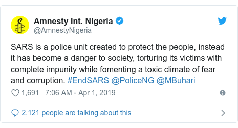 Twitter post by @AmnestyNigeria: SARS is a police unit created to protect the people, instead it has become a danger to society, torturing its victims with complete impunity while fomenting a toxic climate of fear and corruption. #EndSARS @PoliceNG @MBuhari