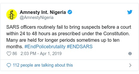 Twitter post by @AmnestyNigeria: SARS officers routinely fail to bring suspects before a court within 24 to 48 hours as prescribed under the Constitution. Many are held for longer periods sometimes up to ten months. #EndPolicebrutality #ENDSARS