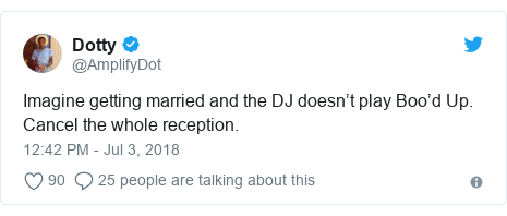 Twitter post by @AmplifyDot: Imagine getting married and the DJ doesn't play Boo'd Up. Cancel the whole reception.