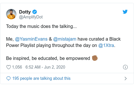 Twitter post by @AmplifyDot: Today the music does the talking... Me, @YasminEvans & @mistajam have curated a Black Power Playlist playing throughout the day on @1Xtra.Be inspired, be educated, be empowered ✊🏾