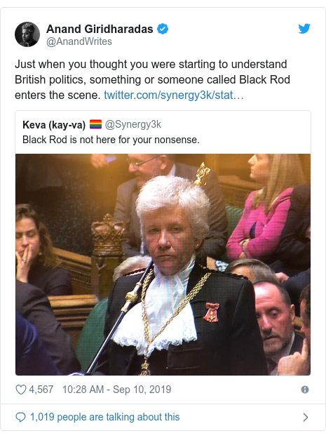 Twitter post by @AnandWrites: Just when you thought you were starting to understand British politics, something or someone called Black Rod enters the scene.