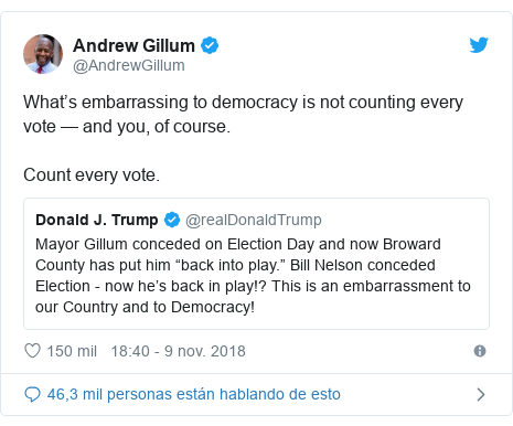 Publicación de Twitter por @AndrewGillum: What's embarrassing to democracy is not counting every vote — and you, of course. Count every vote.